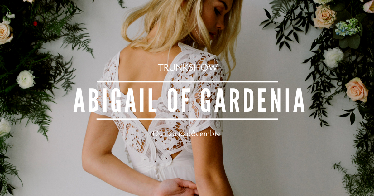 Trunk show Abigail of Gardenia