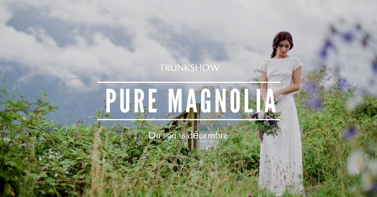 Trunk show Pure Magnolia