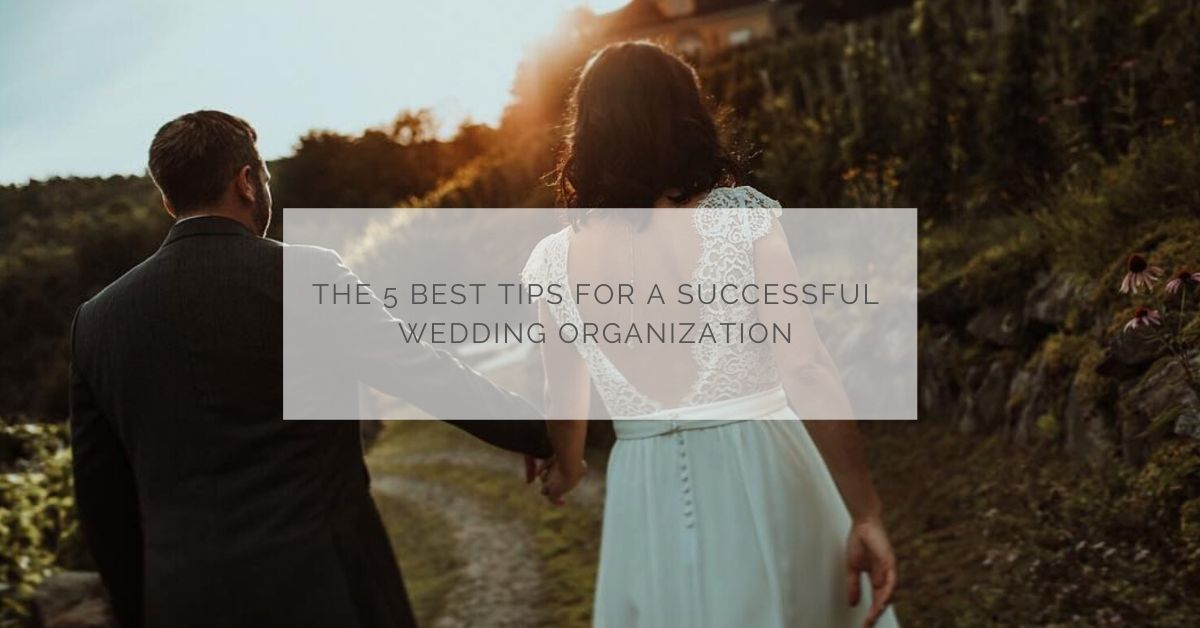 The 5 best tips for a successful wedding organization