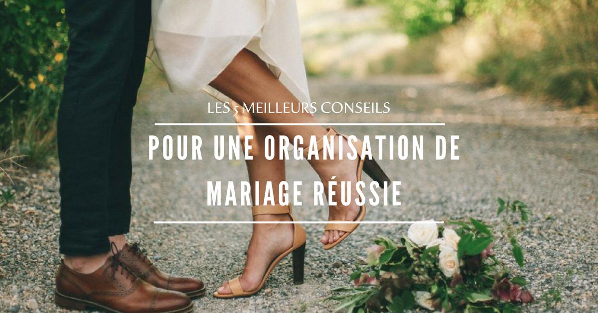 Les 5 meilleurs conseils pour une organisation de mariage réussie
