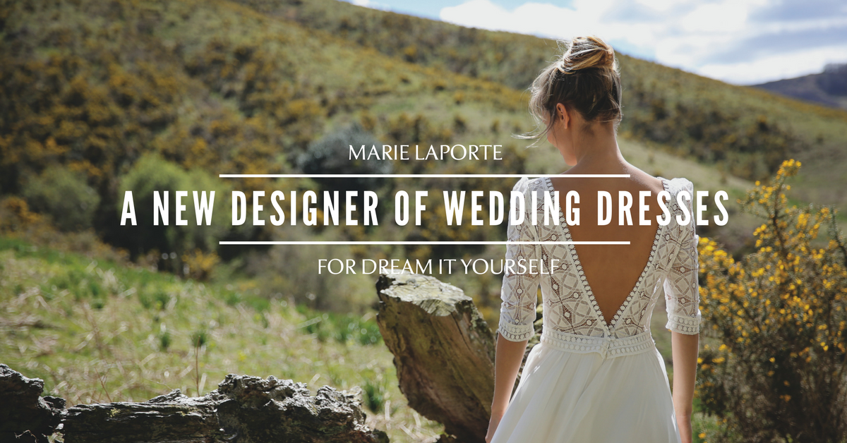 Marie Laporte, a new designer of wedding dresses for Dream It Yourself