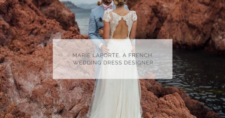 Marie Laporte, a french wedding dress creator