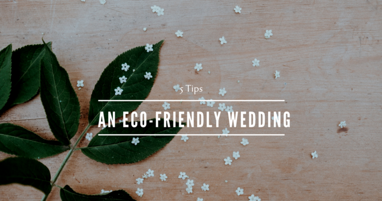 5 tips for an eco-friendly wedding