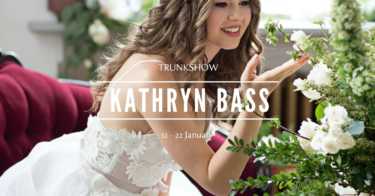 TRUNKSHOW – KATHRYN BASS, the wedding dresses that make us dream