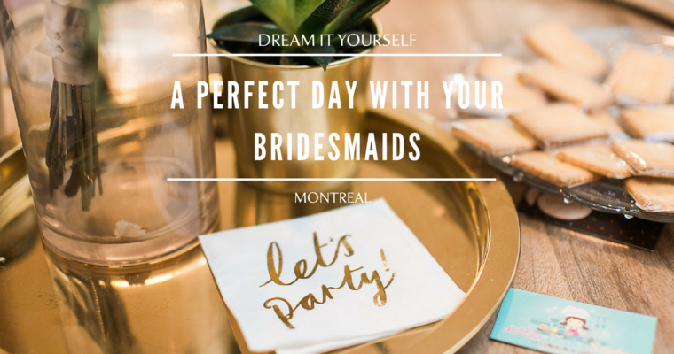 A perfect day with your bridesmaids
