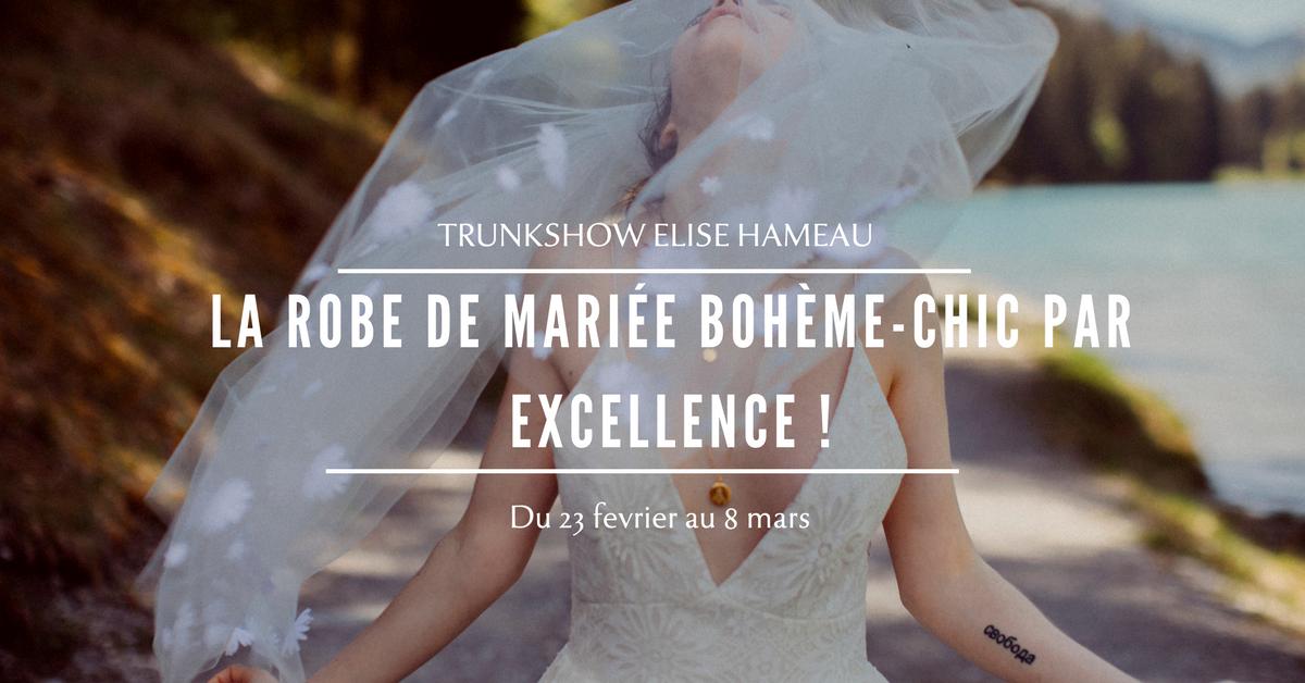 ELISE HAMEAU, LA ROBE DE MARIÉE BOHÈME-CHIC PAR EXCELLENCE !