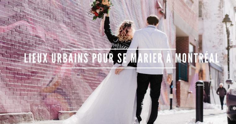 Les lieux urbains où se marier à Montréal !