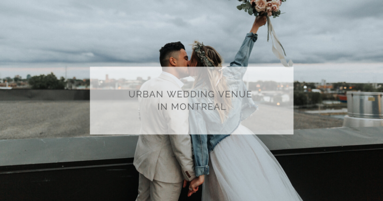 The urban wedding venues in Montreal