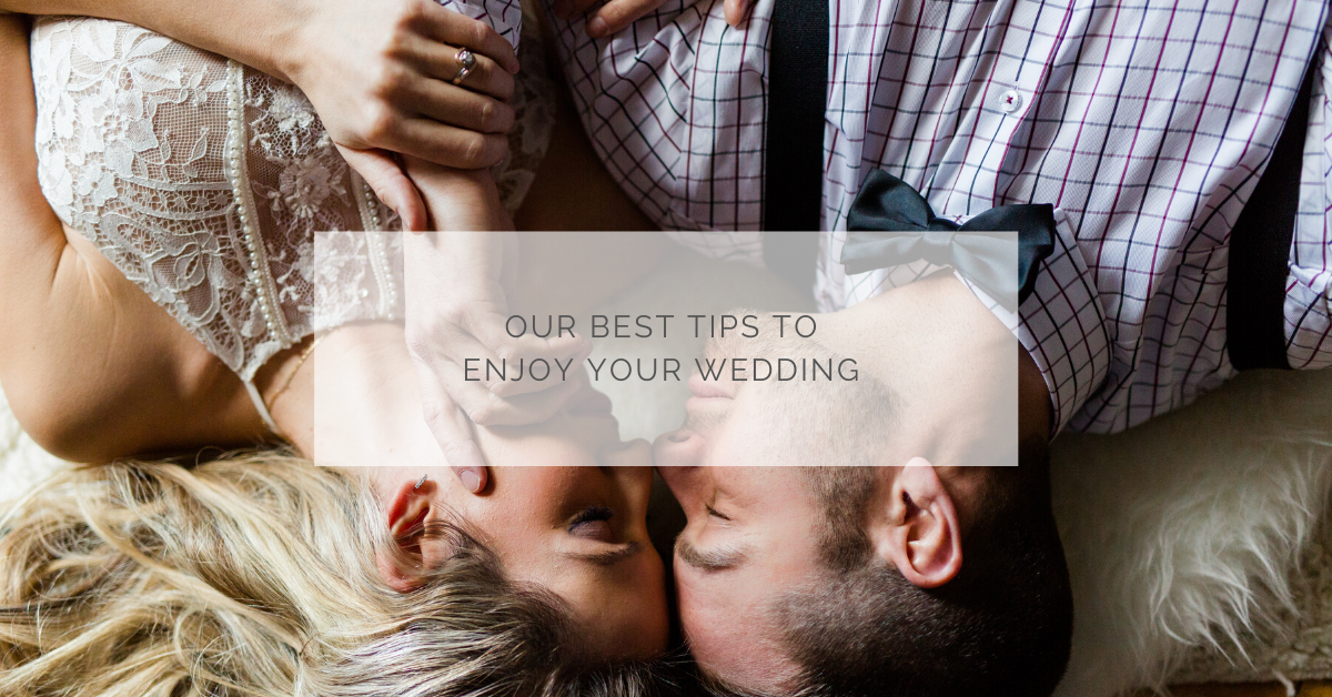 Our best tips to enjoy your wedding!
