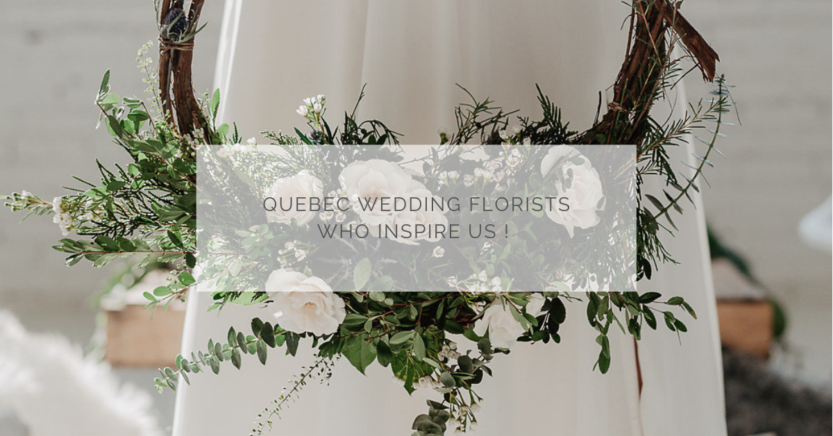 Quebec wedding florists who inspire us!