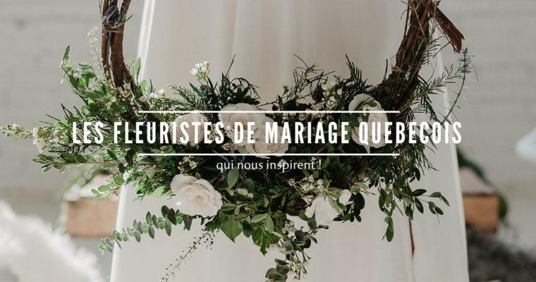 Les fleuristes de mariage québécois qui nous inspirent !