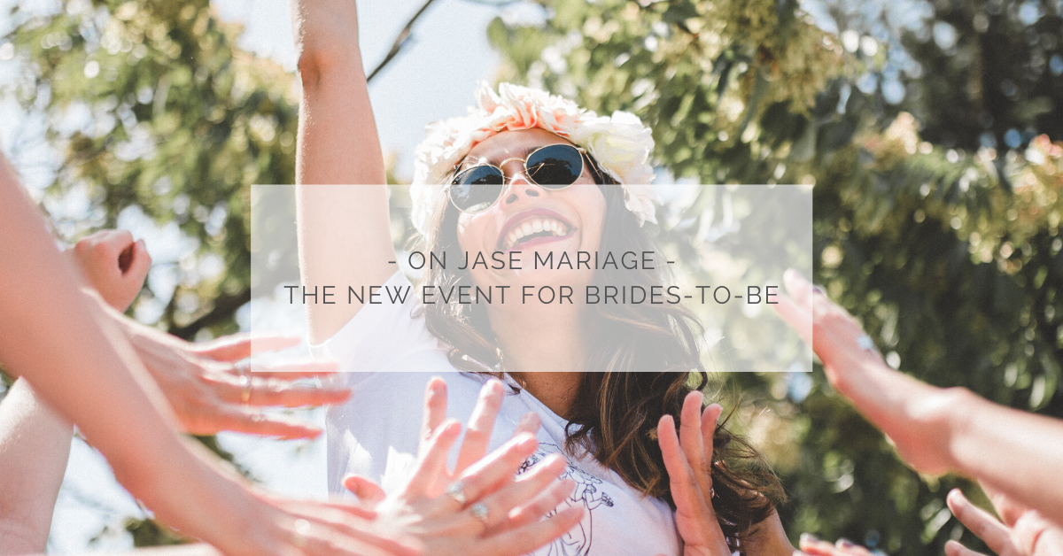 """On jase mariage"", the new event for brides-to-be!"