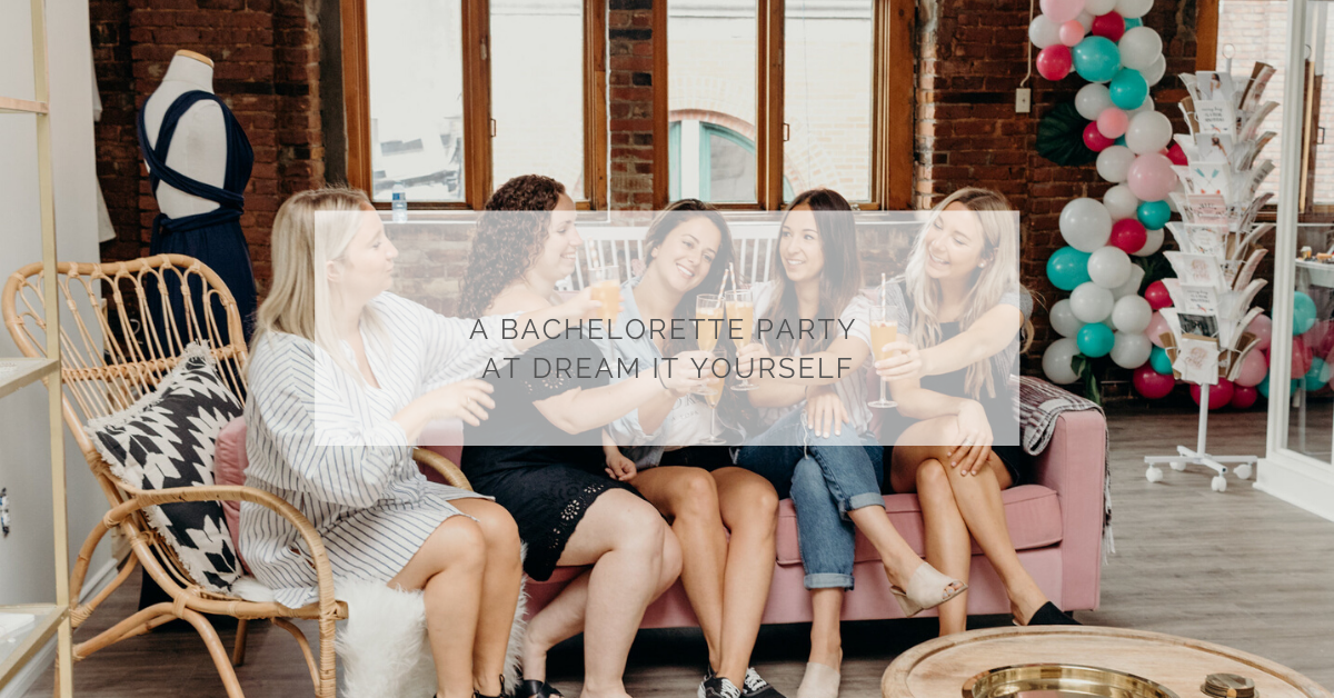 A bachelorette party at Dream It Yourself!