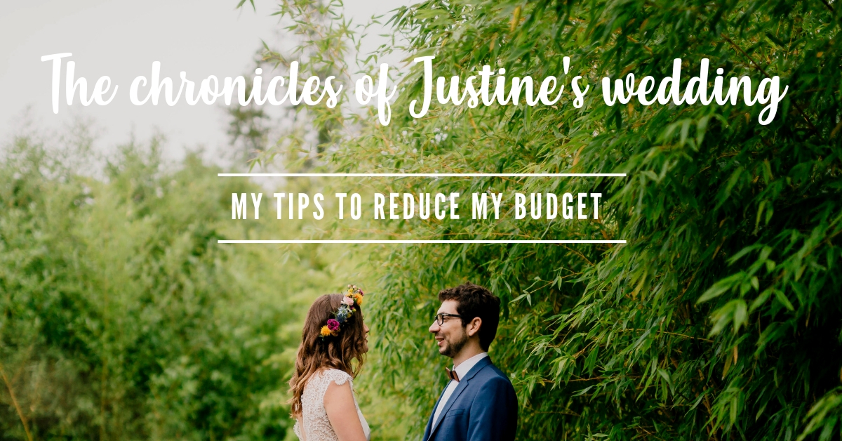 My tips to reduce my budget | The chronicles of Justine's wedding