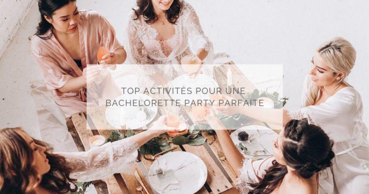 TOP ACTIVITÉS POUR UNE BACHELORETTE PARTY PARFAITE