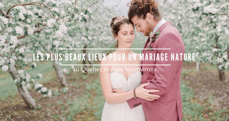 BEAUX LIEUX POUR UN MARIAGE NATURE QUEBEC
