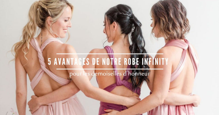 La robe infinity pour nos demoiselles d'honneur