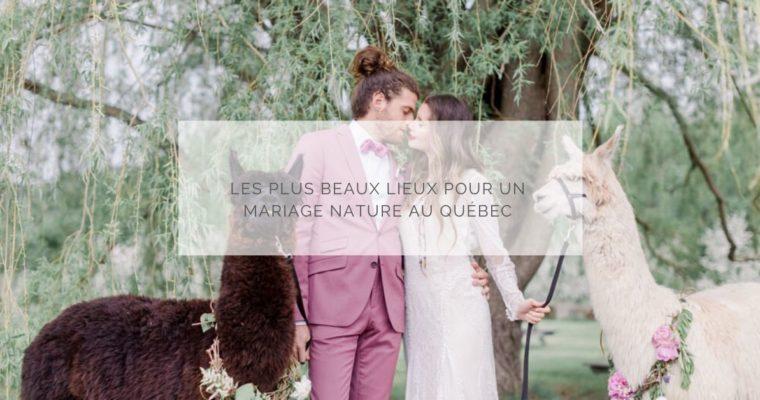 Les plus beaux lieux pour un mariage nature au Québec