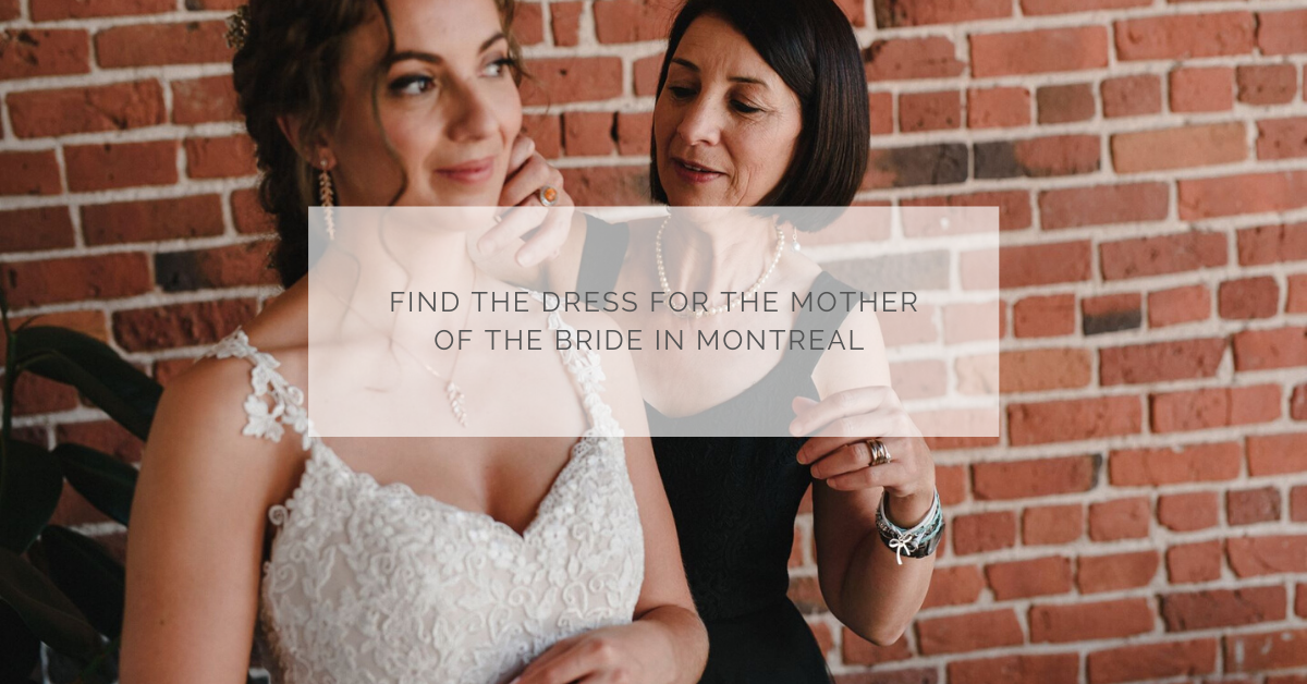 Find the dress for the mother of the bride in Montreal