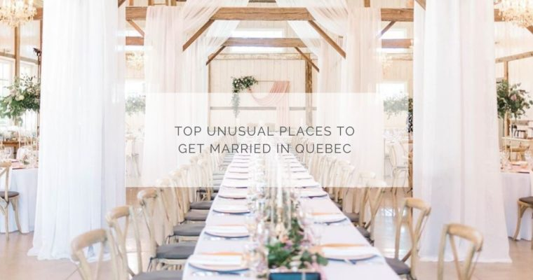 Top unusual places to get married in Quebec