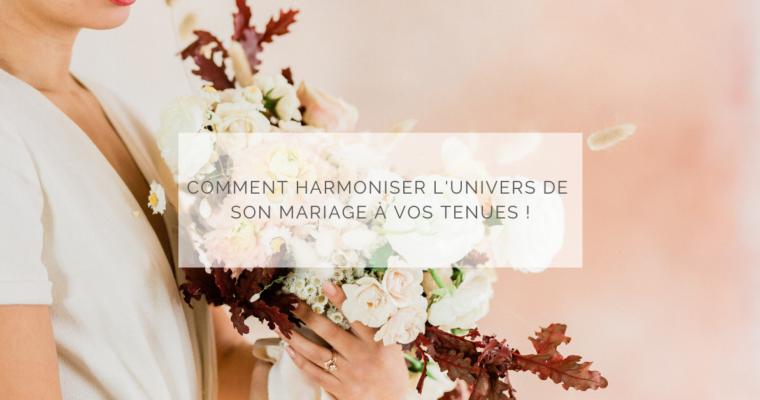Harmoniser l'univers de votre mariage à vos tenues