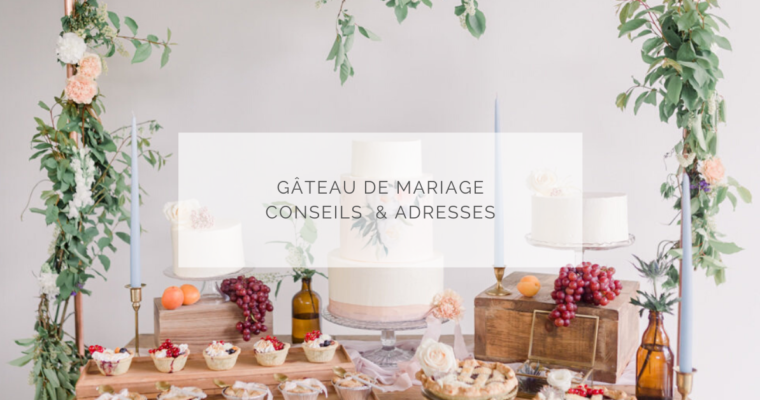 Gâteau de mariage – Conseils & adresses