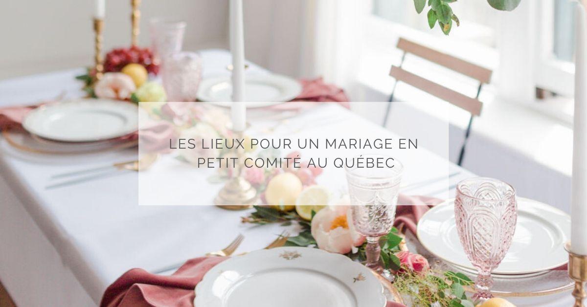 Les lieux pour un mariage en petit comité au Québec