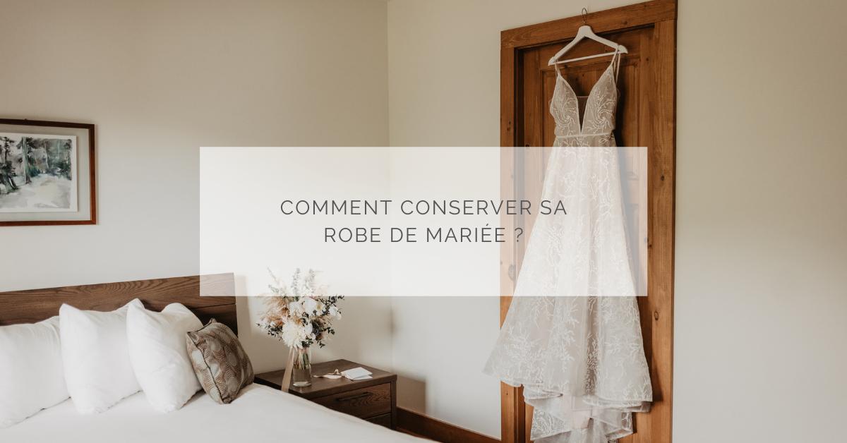 Comment conserver sa robe de mariée ?