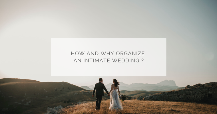 How and why organize an intimate wedding?