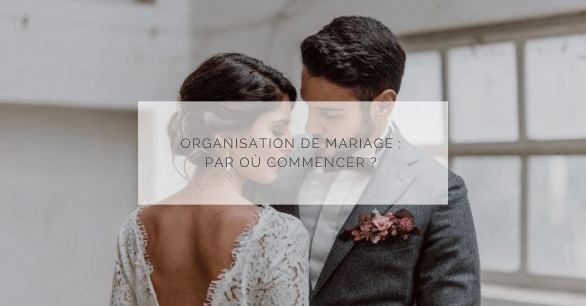 Organisation de mariage : par où commencer ?