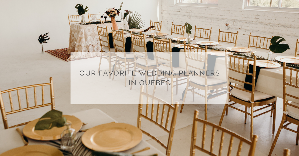 Our favorite wedding planners in Quebec