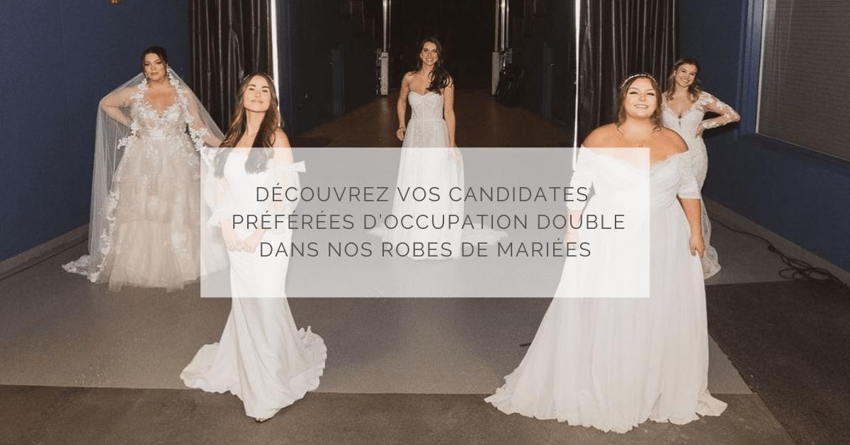 Découvrez vos candidates préférées d'Occupation Double dans nos robes de mariée !