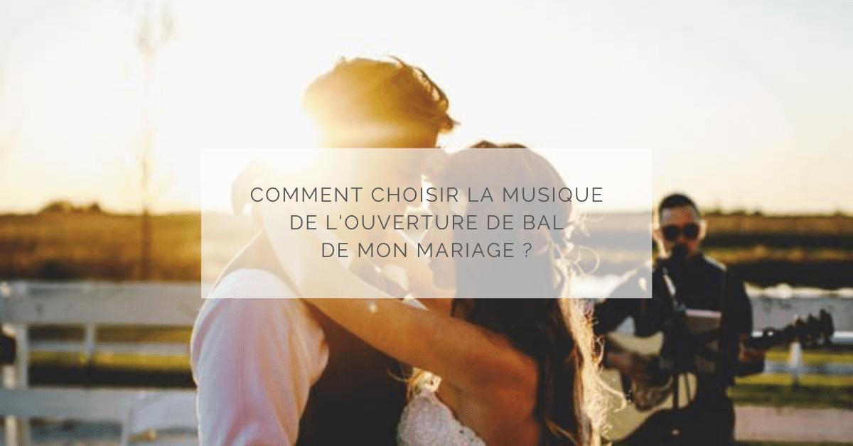 Comment choisir la musique de l'ouverture de bal de mon mariage ?