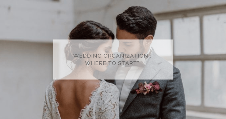 Wedding organization : where to start ?