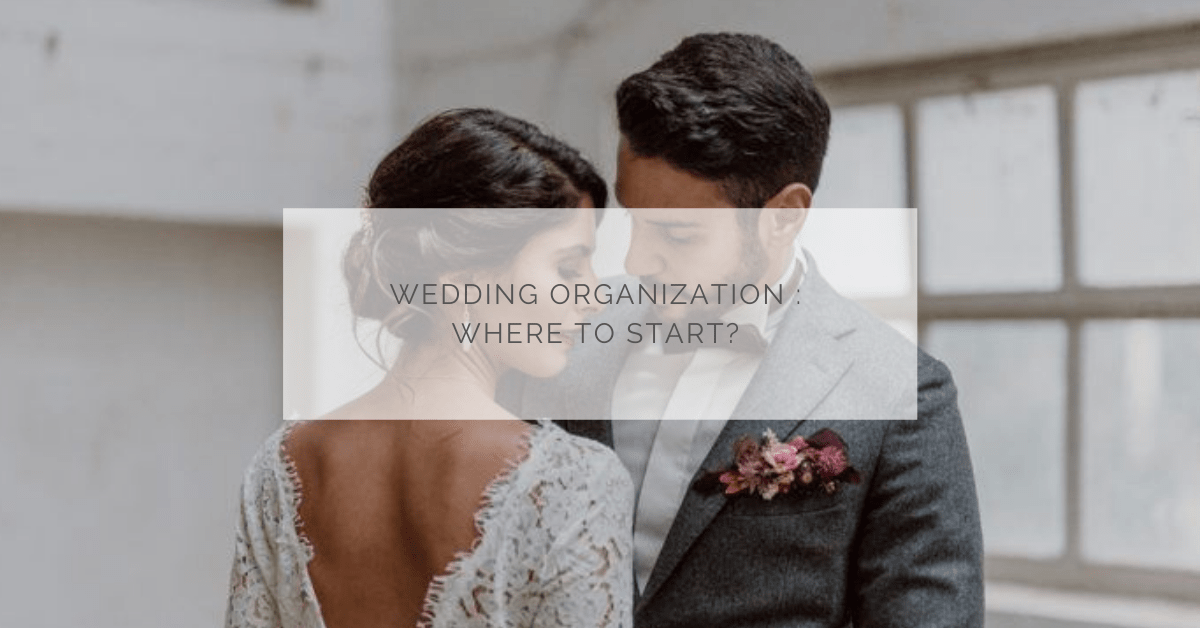Wedding organization : where to start ?