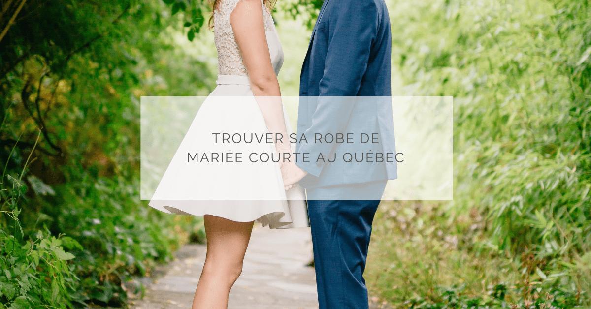Trouver sa robe de mariée courte au Québec