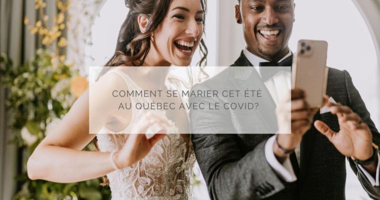 Comment se marier cet été au Québec avec le Covid?