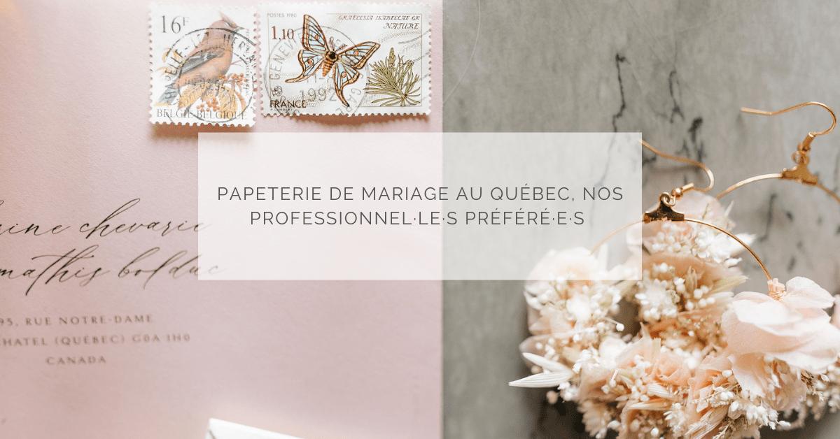 Papeterie de mariage au Québec, nos professionnel·le·s préféré·e·s