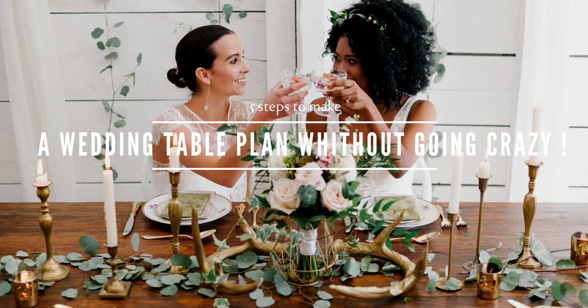 5 steps to make your wedding table plan without going crazy